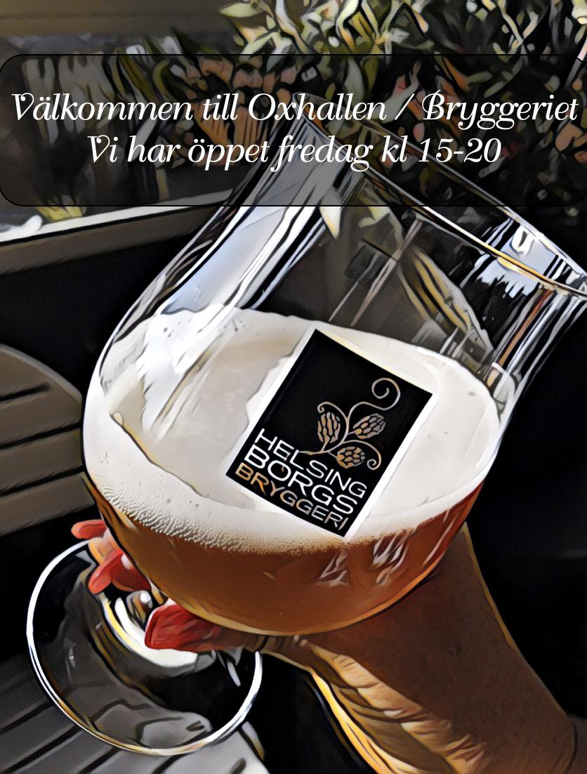 Välkommen Till Bryggeriet Och Oxhallen Fredagar Kl 15-20