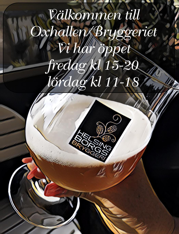 Välkommen Till Bryggeriet Och Oxhallen Fredagar Kl 15-20 & Lördagar Kl 11-18